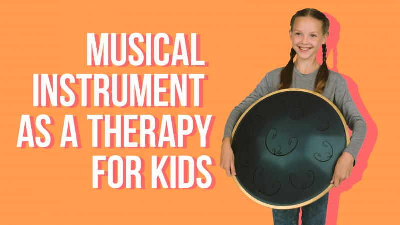 Playing a musical instrument as a beneficial therapy for kids