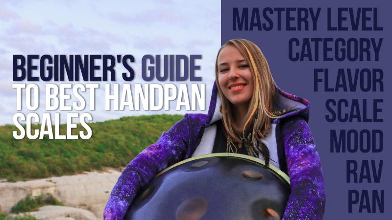 Beginner's Guide to best handpan scales: How Should Choose a Beginner Handpan?