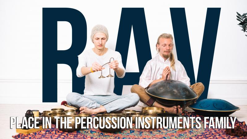 RAV drums' place in the percussion instruments family. The uniqueness of the tongue drum/pan drum music