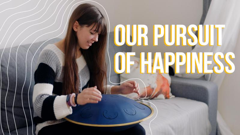 Our pursuit of happiness